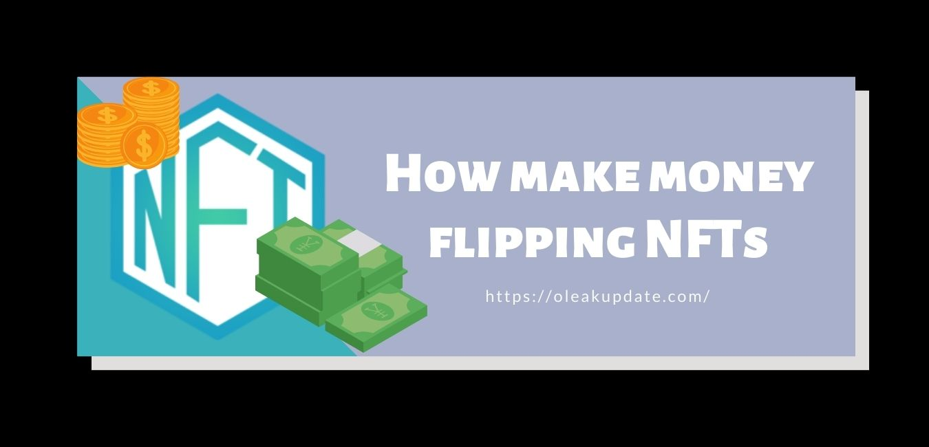How to make money flipping NFTs